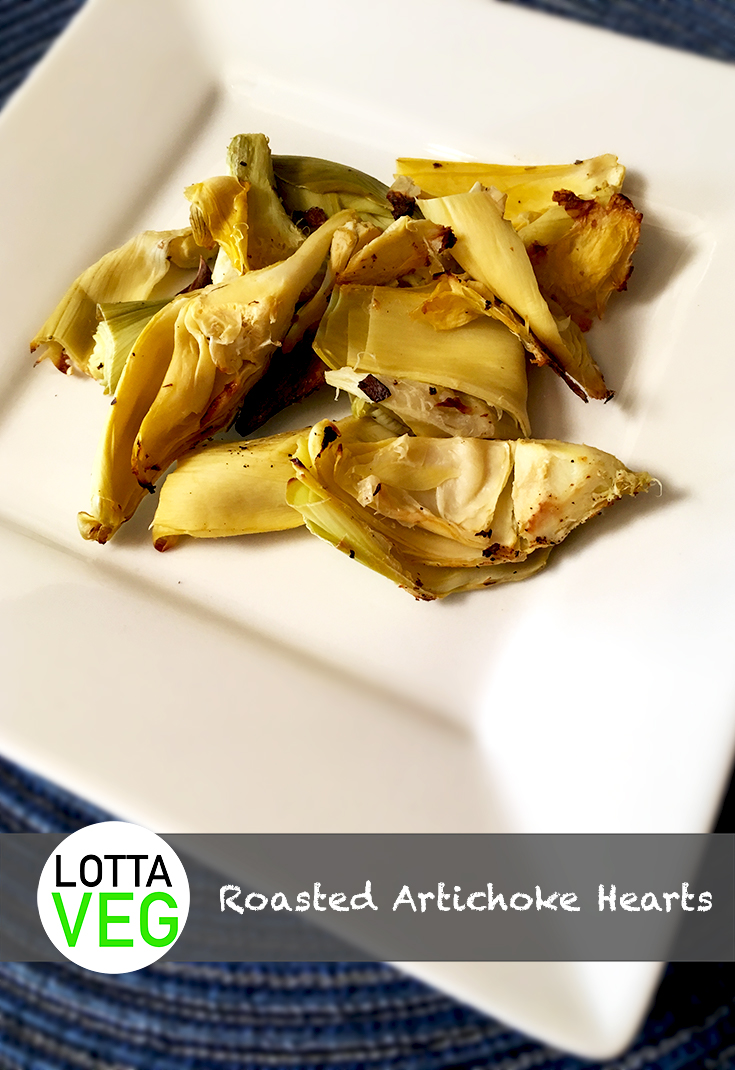 Roasted Artichoke Hearts: Fast, Easy and Delicious - LottaVeg