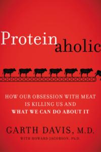 Proteinaholic Dr Garth Davis