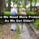 Do We Need More Protein As We Get Older